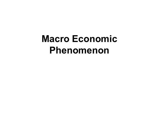 Macro Economic Phenomenon