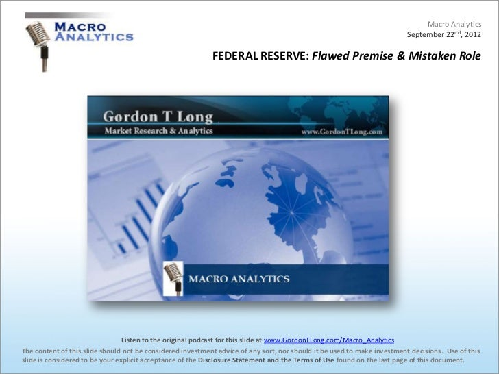 Macro Analytics 09-22-12 FEDERAL RESERVE - Flawed Premise - Mistaken Role