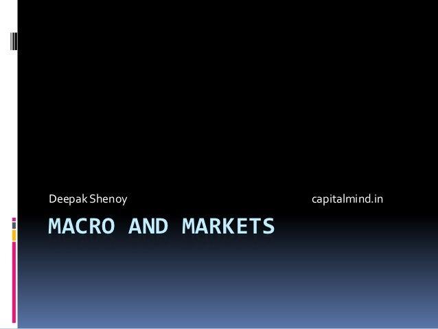 Deepak Shenoy       capitalmind.inMACRO AND MARKETS