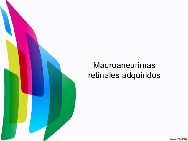 Macroaneurimas retinales adquiridos