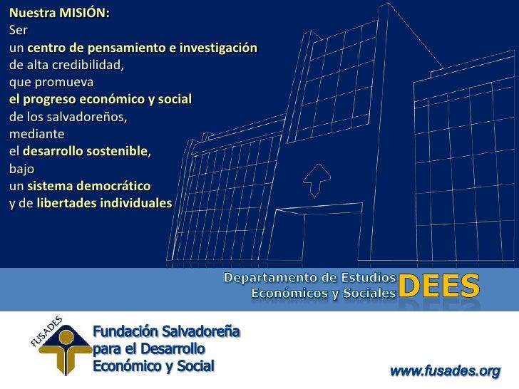 Nuestra MISIÓN:<br />Serun centro de pensamiento e investigaciónde alta credibilidad, que promuevael progreso económico y ...