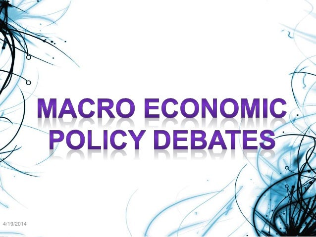 Macro economic policy debates