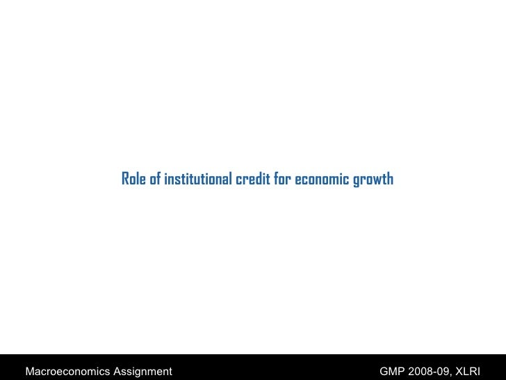 Macroeconomics   Role Of Institutional Credit For Economic Growth