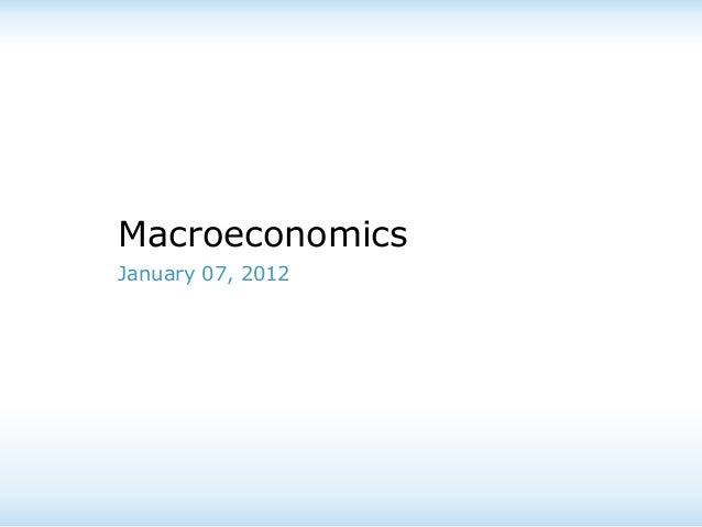 Macroeconomics January 07, 2012