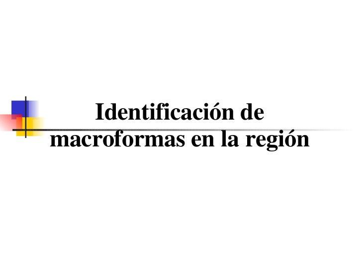 Macroformas De Chile Region Por Region