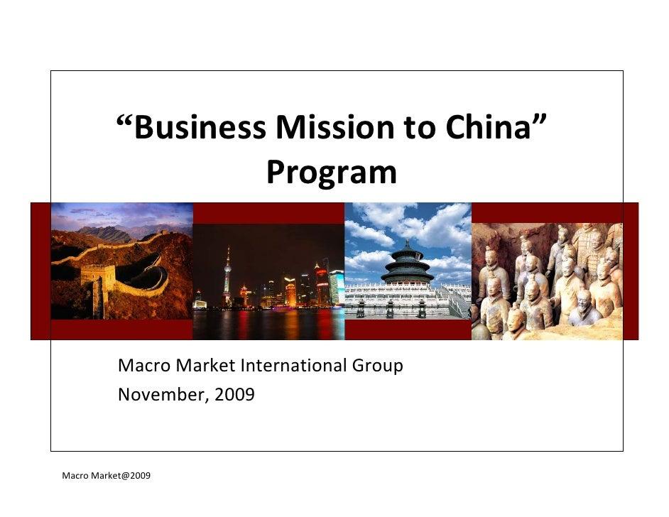 """""""BusinessMissiontoChina""""                    Program               MacroMarketInternationalGroup           November,..."""