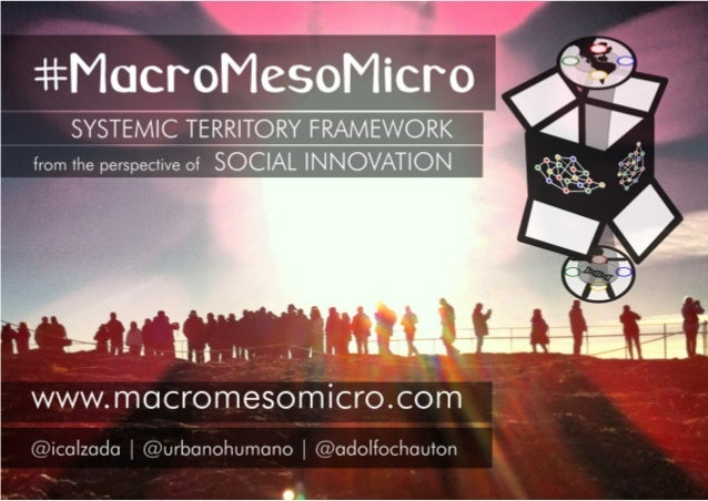 english version 1.1 | november 2013  #MacroMesoMicro.  Systemic Territory Framework from the perspective of the Social Inn...