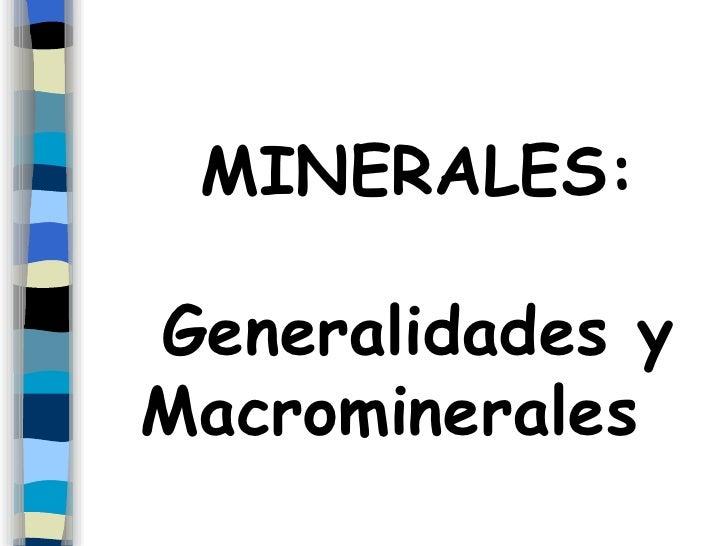 MINERALES: Generalidades y Macrominerales