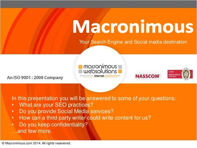 © Macronimous.com 2014. All rights resevered. Your Search Engine and Social media destination In this presentation you wil...