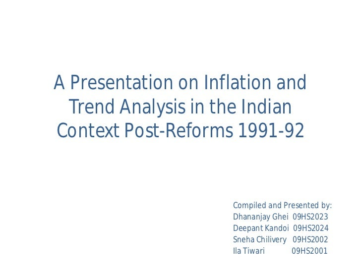 A Presentation on Inflation and  Trend Analysis in the IndianContext Post-Reforms 1991-92                     Compiled and...