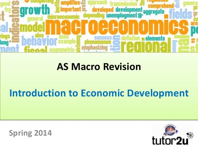 AS Macro Revision Introduction to Economic Development Spring 2014
