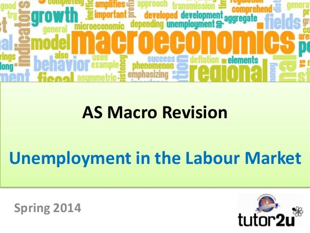 AS Macro Revision Unemployment in the Labour Market Spring 2014