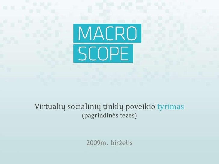 Virtualių socialinių tinklų poveikio tyrimas              (pagrindinės tezės)                   2009m. birželis