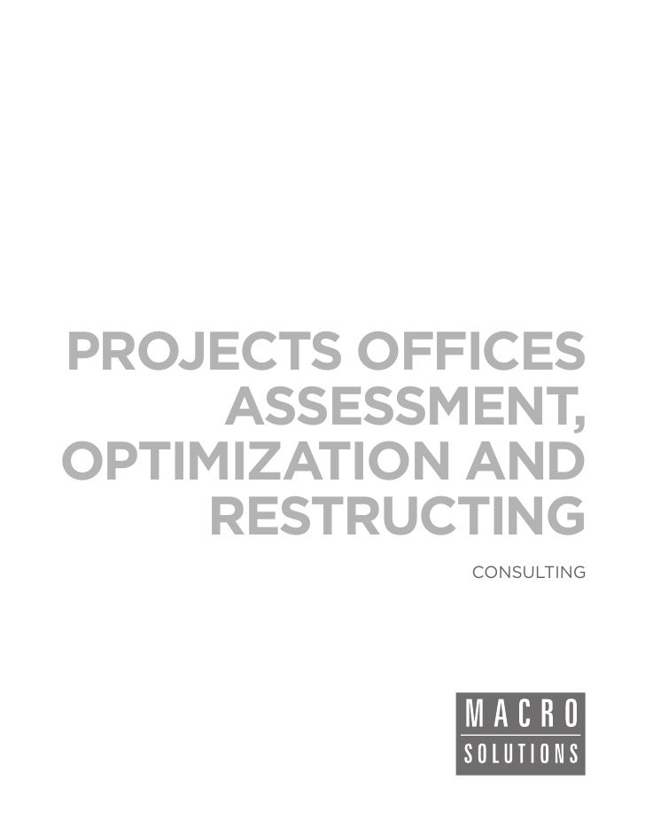 PROJECTS OFFICES     ASSESSMENT,OPTIMIZATION AND    RESTRUCTING            CONSULTING