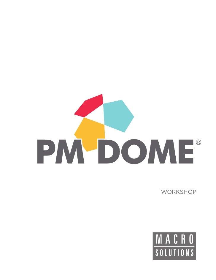 Macrosolutions PMDome Workshop (en)