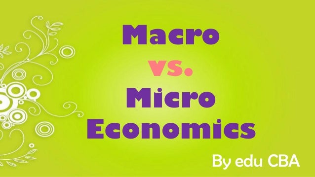 how macroeconomics is different from microeconomics In the end, both microeconomics and macroeconomics are examining the same things, albeit from very different perspectives microeconomics takes a bottoms-up approach while macroeconomics takes a top-down approach.