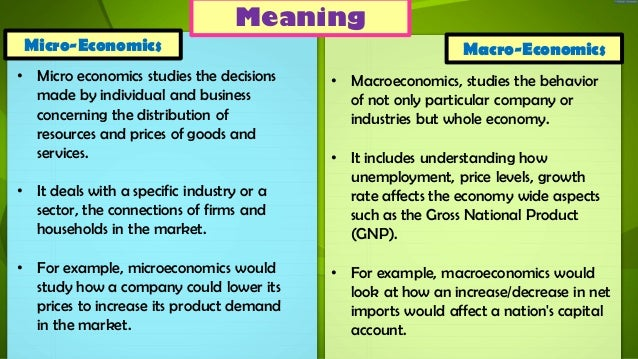 micro versus macro economics Macroeconomics is the branch of economics that looks at economy in a choose to specialize in the micro or macro areas macroeconomics vs microeconomics.