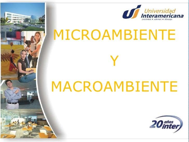 MICROAMBIENTE Y  MACROAMBIENTE