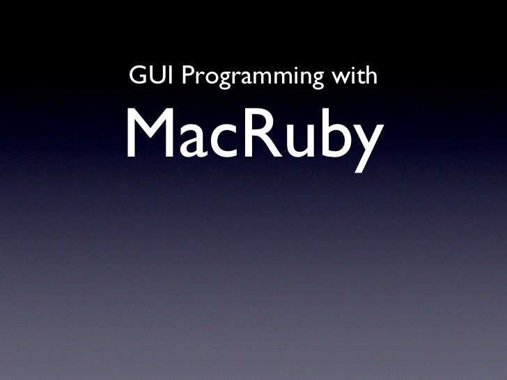 GUI Programming withMacRuby