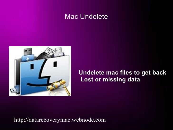 Mac undelete to get back lost items from mac hard drive