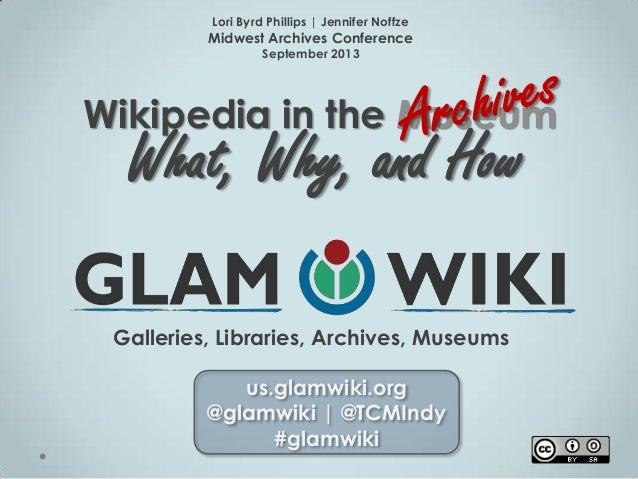 Wikipedia in the Archives: What, Why, and How