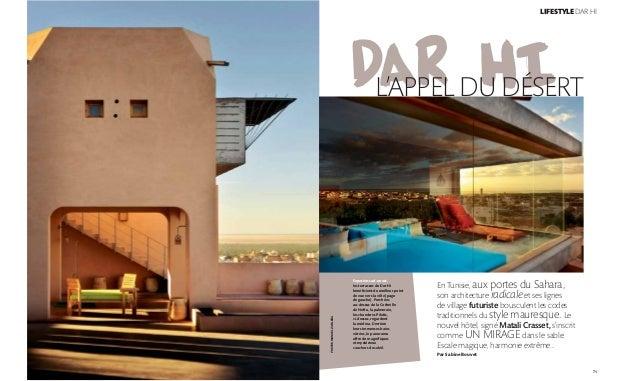 Dar Hi LIFESTYLEDAR HI PHOTOSMANUELZUBLENA 71 L'APPEL DU DÉSERT En Tunisie, aux portes du Sahara, son architecture radical...