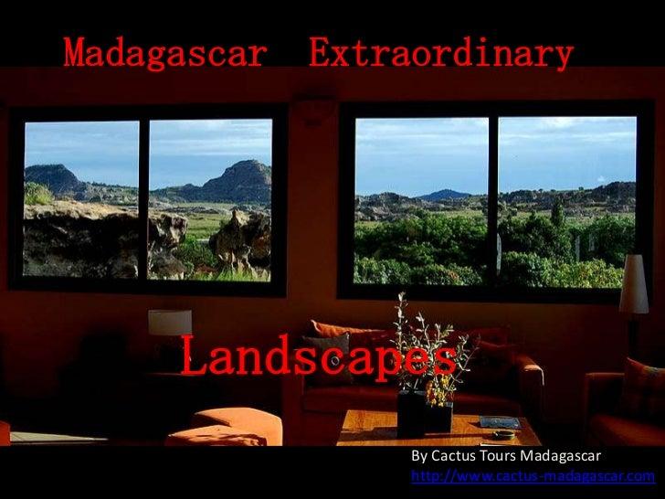 Madagascar   Extraordinary     Landscapes                  By Cactus Tours Madagascar                  http://www.cactus-m...