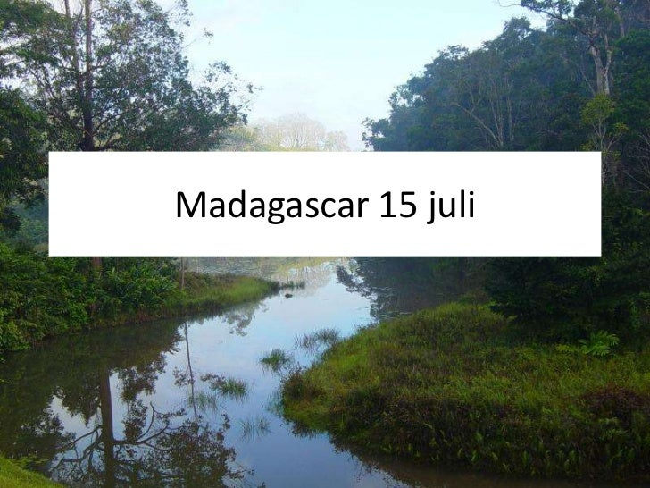 Madagascar 15 juli<br />