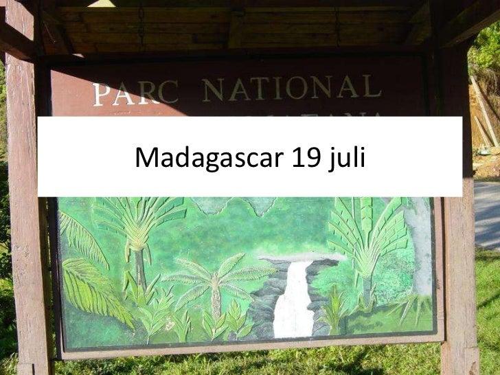 Madagascar 19 juli