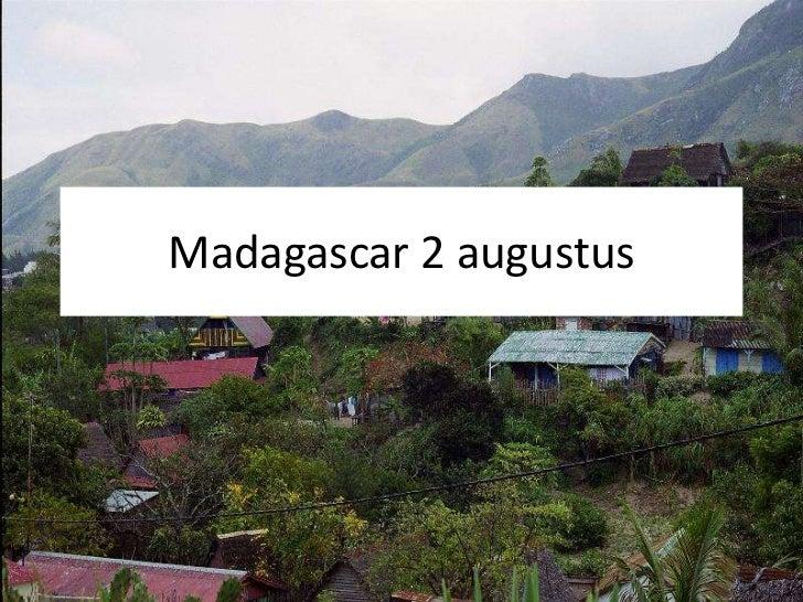 Madagascar 2 augustus<br />