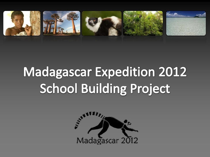 Madagascar Expedition 2012 School Building Project<br />