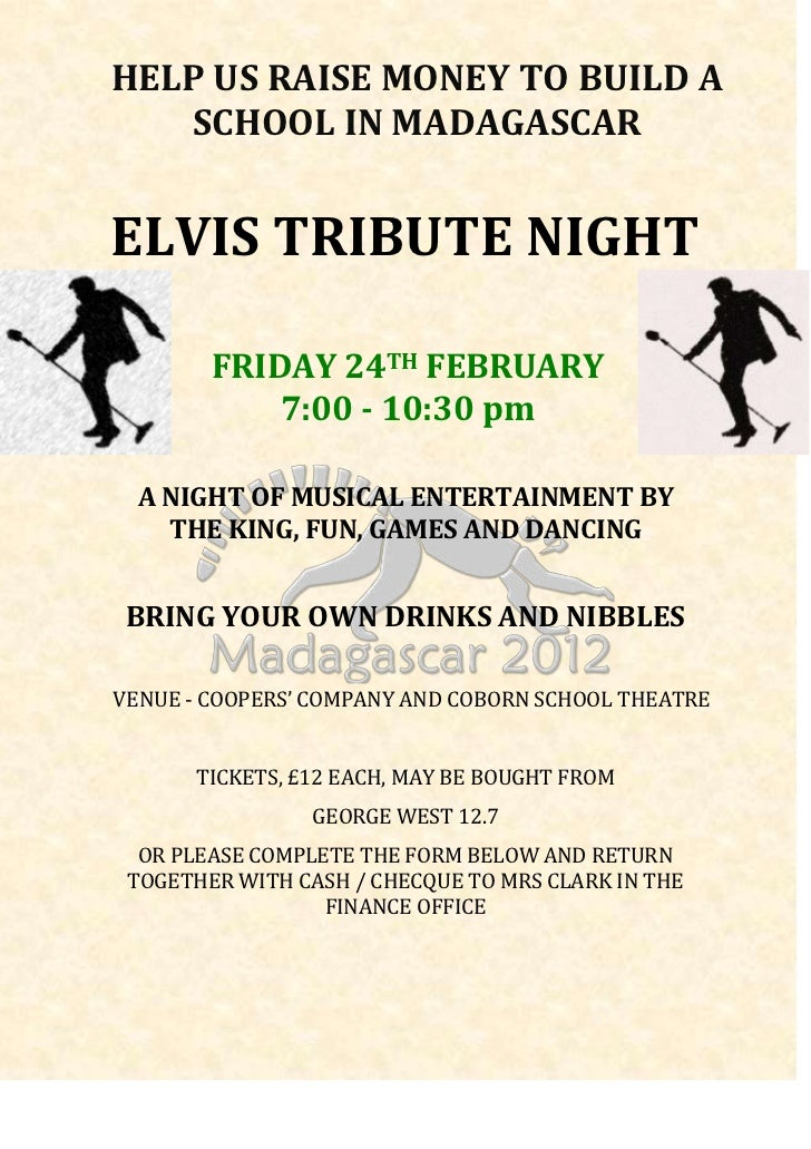 HELP US RAISE MONEY TO BUILD A   SCHOOL IN MADAGASCARELVIS TRIBUTE NIGHT        FRIDAY 24TH FEBRUARY            7:00 - 10:...