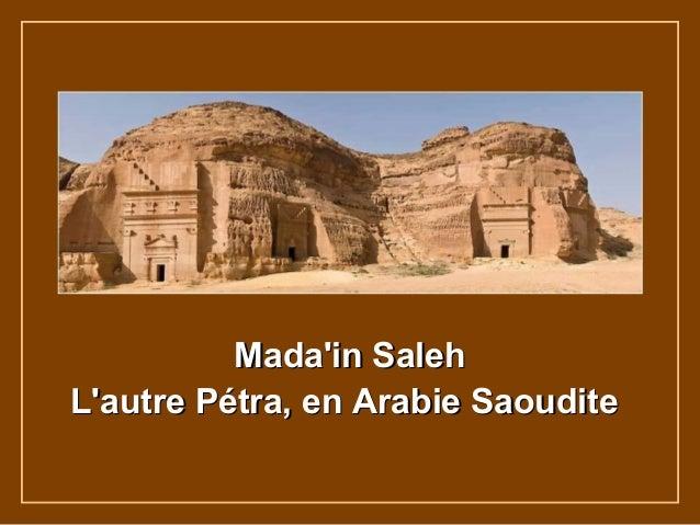 Madain SalehMadain SalehLautre Pétra, en Arabie SaouditeLautre Pétra, en Arabie Saoudite