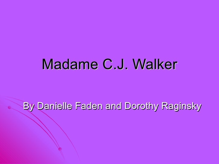 Madame C.J. Walker By Danielle Faden and Dorothy Raginsky