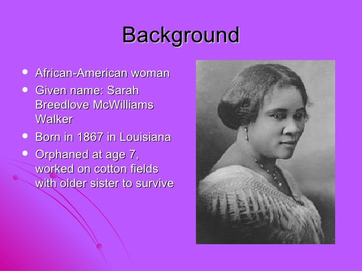 madame cj walker essay example Madame cj walker was a st louis entrepreneur who invented a popular method for african-american women to soften and smooth their hair.