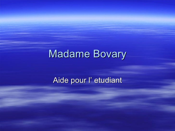 Madame Bovary Aide pour l' etudiant