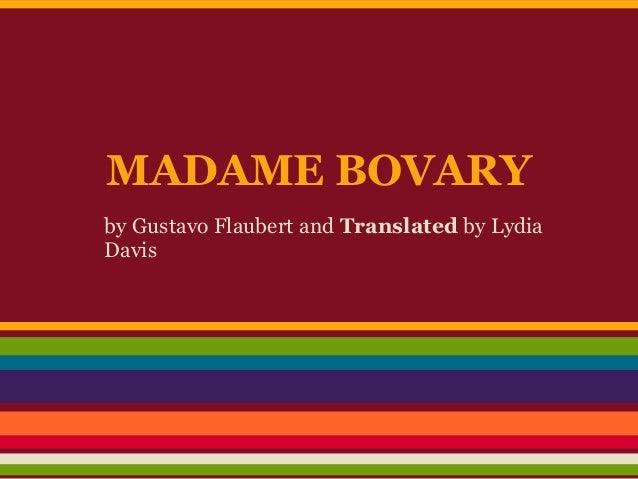 MADAME BOVARYby Gustavo Flaubert and Translated by LydiaDavis