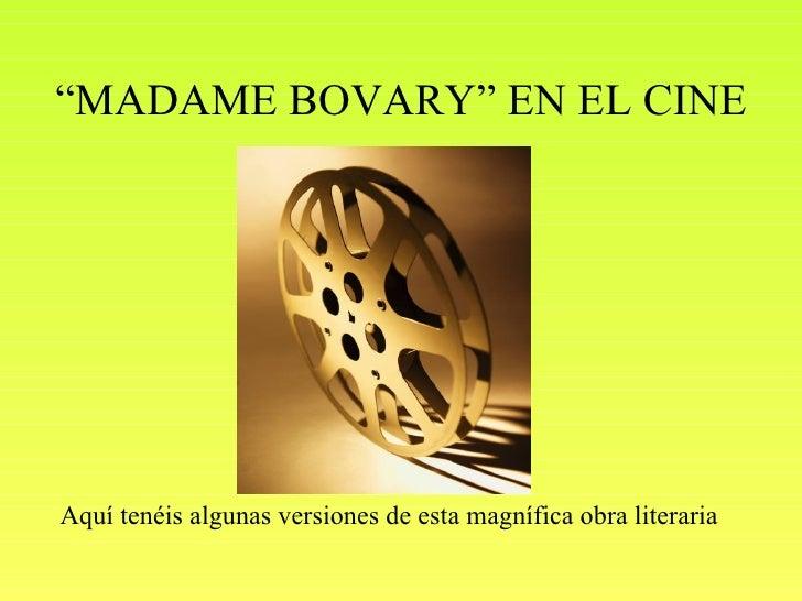 """"""" MADAME BOVARY"""" EN EL CINE Aquí tenéis algunas versiones de esta magnífica obra literaria"""