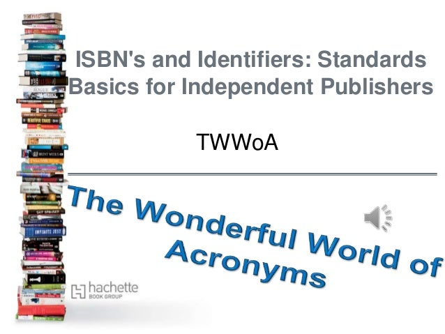 ISBN's and Identifiers: Standards Basics for Independent Publishers TWWoA