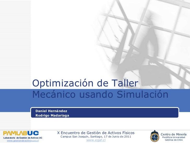 Optimización de Taller Mecánico usando Simulación<br />Daniel Hernández<br />Rodrigo Madariaga<br />