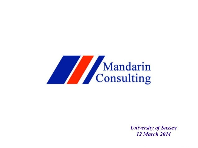 © Copyright Mandarin Consulting Ltd University of Sussex 12 March 2014