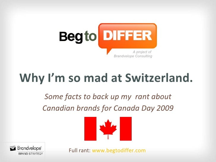 Why I'm Mad At Switzerland - Rant about Canadian Brands for July 2009