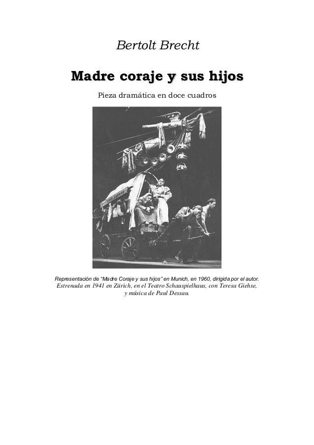 "Bertolt Brecht MMaaddrree ccoorraajjee yy ssuuss hhiijjooss Pieza dramática en doce cuadros Representación de ""Madre Coraj..."