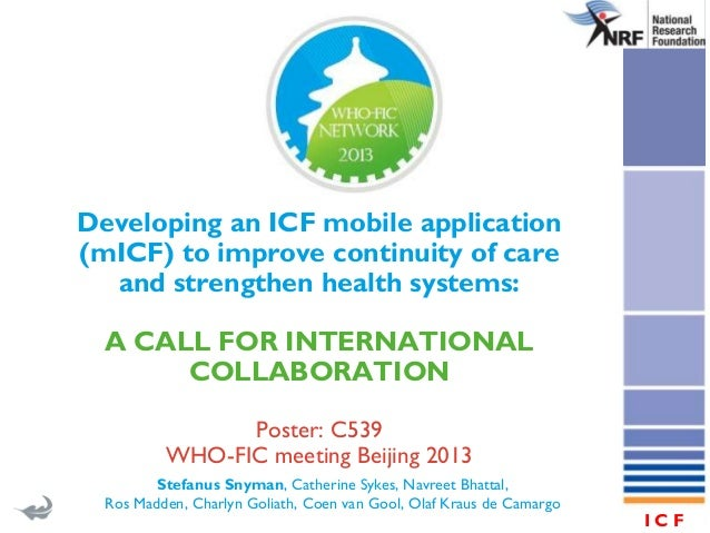 World Health Organization  Developing an ICF mobile application (mICF) to improve continuity of care and strengthen health...