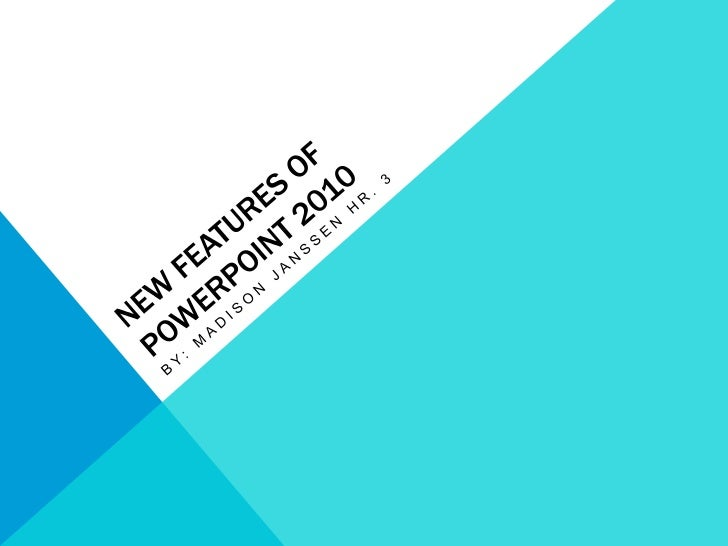 New Features of PowerPoint 2010<br />By: Madison Janssen Hr. 3 <br />