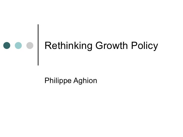 Rethinking Growth PolicyPhilippe Aghion