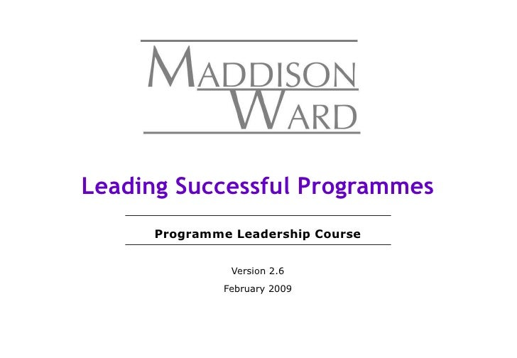 Programme Leadership Course Version 2.6 February 2009 Leading Successful Programmes