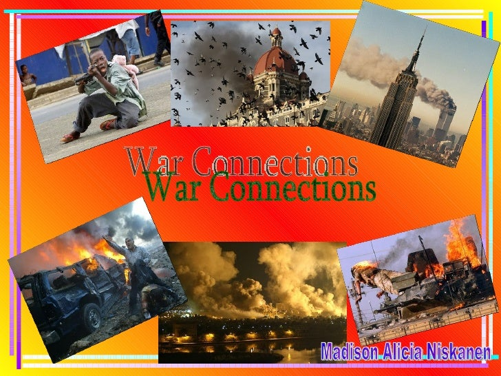 War Connections  Madison Alicia Niskanen