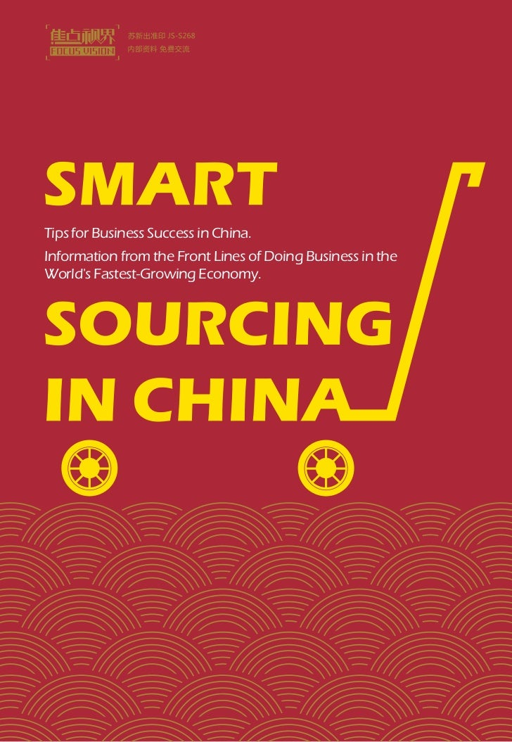Tips for Business Success in China.Information from the Front Lines of Doing Business in theWorlds Fastest-Growing Economy.