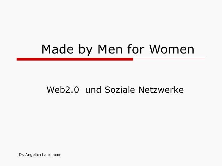 Made by Men for Women  Web2.0  und Soziale Netzwerke